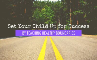 Teaching Healthy Boundaries to Your Child