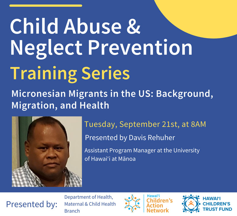 Micronesisan Migrants in the US: Background, Migration, Health. Presented by Davis Rehuher on Tues Sept 21, 2021, 8am.